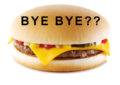 BREAKING – McDonalds stops selling Cheeseburgers!