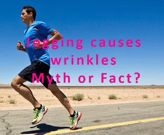 Jogging causes wrinkles – Myth or Fact?